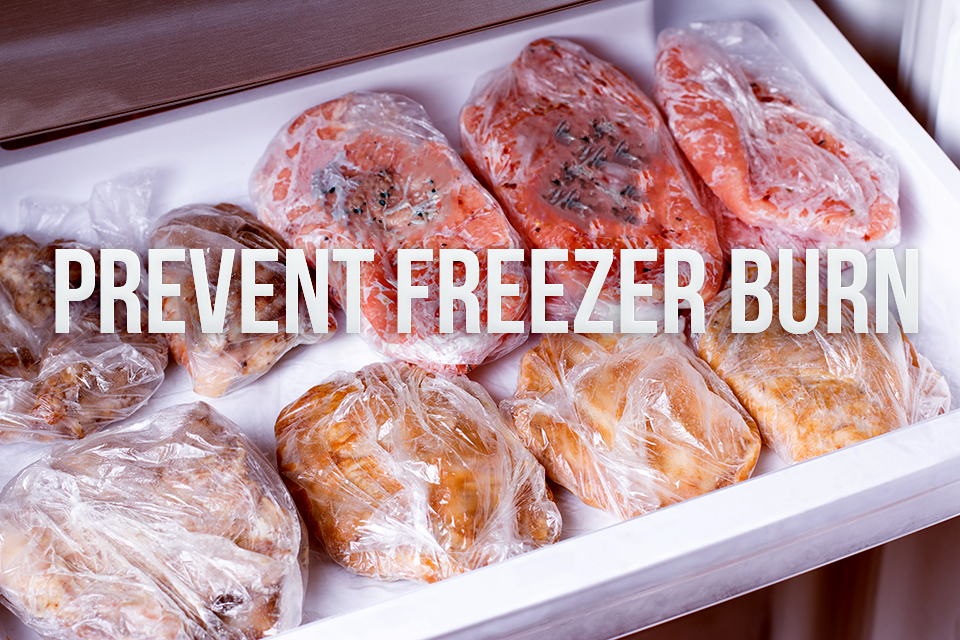 Prevent Freezer Burn