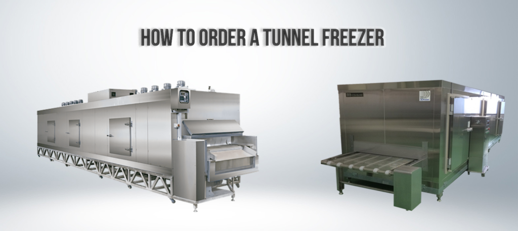 How to Order A Tunnel Freezer