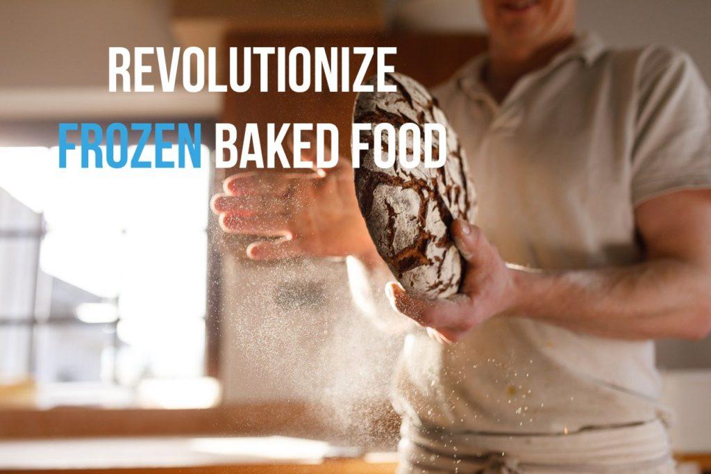 Revolutionize Frozen Baked Food