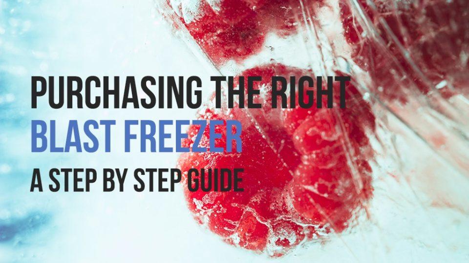 Blast Freezer Purchase Guide